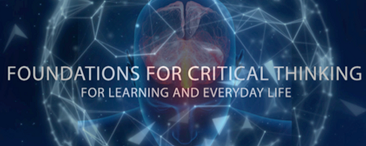 The Foundations of Critical Thinking for Learning and Everyday Life